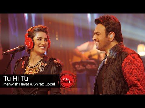 Tu Hi Tu Lyrics - Mehwish Hayat & Shiraz Uppal | Coke Studio 9