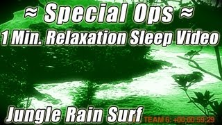 Seal Team 6 SPECIAL OPS RELAXATION SLEEP VIDEO Rainforest Rain Crashing Ocean Waves Beach Sounds