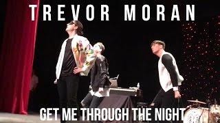 TREVOR MORAN GET ME THROUGH THE NIGHT LIVE