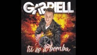 Gabriell Tu És A Bomba