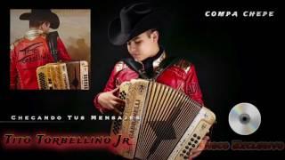 Checando Tus Mensajes - Tito Torbellino Jr (Disco 2017 Estudio)