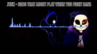 Undertale - Song That Might Play When You Fight Sans -=Jynx=-