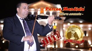 Percea MONDIALU - Hora asezata - NEW - HIT - 2017 by DyxyMediaPro
