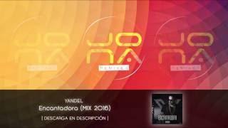 YANDEL - Encantadora (Mix) JONADJ