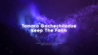 Tamara Gachechiladze - Keep The Faith (Lyric Video)