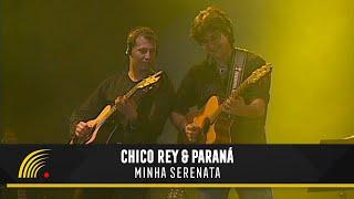 Chico Rey e Paraná - Minha Serenata (Ao Vivo Vol. 1) - Oficial