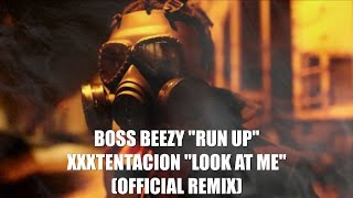 "Boss Beezy - Run Up (Official Video) ""XXXTENTACION"" Look At Me (Remix)"