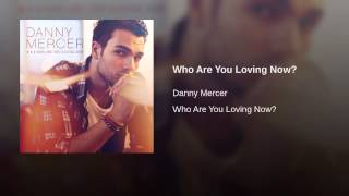 Who Are You Loving Now?