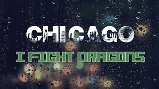 Chicago - I Fight Dragons (Lyrics)