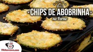 Como Fazer Chips de Abobrinha no Forno - Tv Churrasco