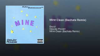Bazzi - Mine (Clean) Bachata Remix