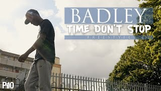 P110 - Badley - Time Don't Stop Freestyle [Music Video]