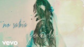 Yuridia - No Sabía (Cover Audio)