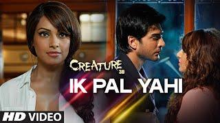 Download Ik Pal Yahi Song from Creature 3D Movie Ft. Bipasha Basu and Imran Abbas Naqvi