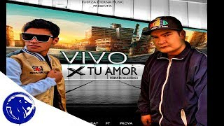 VIVO POR TU AMOR / SAMURAY FT PROVA / FUERZA ETERNA