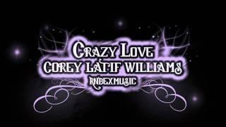 Crazy Love - Corey Latif Williams