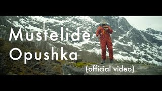 Mustelide - Opushka (official music video)
