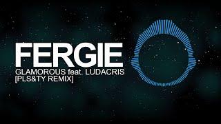 [Future Bass] - Fergie – Glamorous (feat. Ludacris) (PLS&TY Remix)