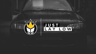 FireFLY & El Speaker - Just Lay Low ft. Highdiwaan