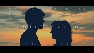 Carla's Dreams - Antiexemplu (DJ Asher Remix)