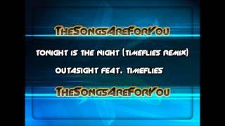 Tonight Is The Night (Timeflies Remix) - Outasight feat. Timeflies