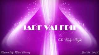 Jade Valerie - Oh Holy Night