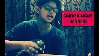 Shine a light - Banners (acoustic guitar cover)