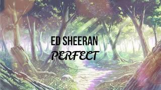 [NIGHTCORE] Ed Sheeran - Perfect