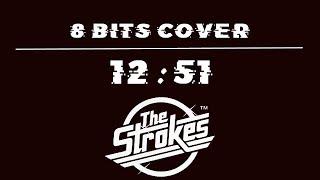 12:51 8 Bits Cover- The Strokes
