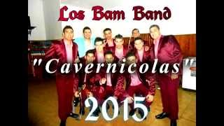 Los Bam Band 2015 - CAVERNICOLAS