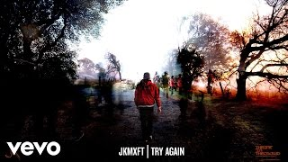 JKMXFT - Try Again (AUDIO)