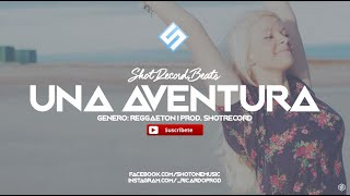 Reggaeton Instrumental #15 - Una aventura   Prod. by ShotRecord