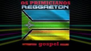 Reggaeton Gospel Os Primicianos   Bem Querer