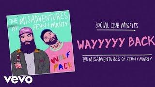 Social Club Misfits - Wayyyyy Back (Audio)