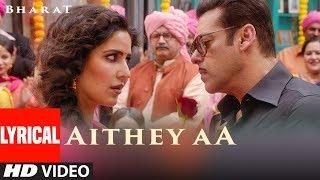 LYRICAL: Aithey Aa Song | Bharat | Salman Khan, Katrina Kaif | Vishal & Shekhar ft. Akasa, Neeti,