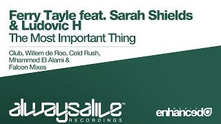 Ferry Tayle ft Sarah Shields & Ludovic H - The Most Important Thing (Falcon Remix) [03.11.14]