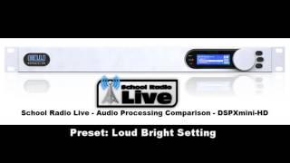 School Radio Live   Audio Processing Comparison   Preset  Loud Bright Setting