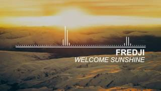 Fredji - Welcome Sunshine