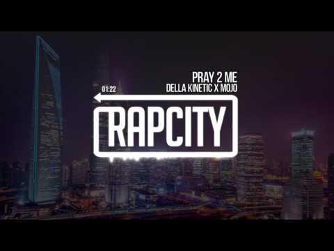 Della Kinetic x Mojo - Pray 2 Me (Prod. Mojo)