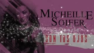 Micheille Soifer - Son tus Ojos Feat Deezle (audio)