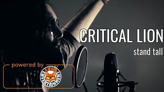 Critical Lion - Stand Tall [Official Music Video HD]