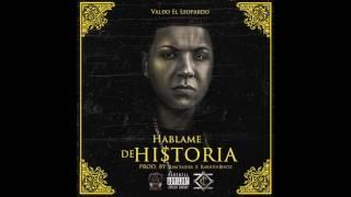 "Valdo ""El Leopardo"" - Hablame De Historia"