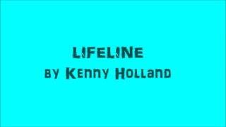 Lifeline- Kenny Holland lyrics