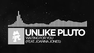 [Electronic] - Unlike Pluto - Waiting For You (feat. Joanna Jones) [Monstercat Release]