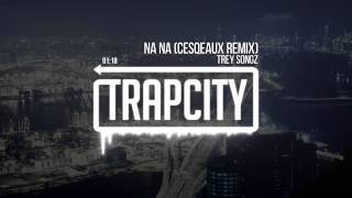 Trey Songz - Na Na (Cesqeaux Remix)