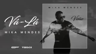 Mika Mendes - Vá-Lá (Official Audio)