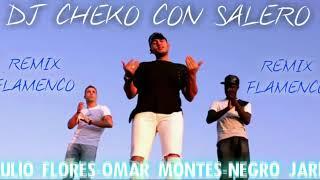 Omar Montes - Ven Junto a Mi Ft. Negro Jari, Julio Flores Remix Dj Cheko Con Salero