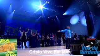 """Voz da Verdade - """"Cristo Vive Em Mim"""""""