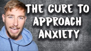 The Cure To Approach Anxiety