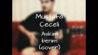 Mustafa Ceceli - Askim benim (cover)
